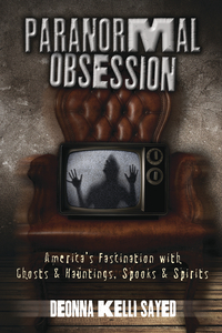 Paranormal obsession by deonna kelli sayed ghost hunting